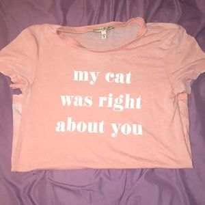 My Cat was Right About You Shirt